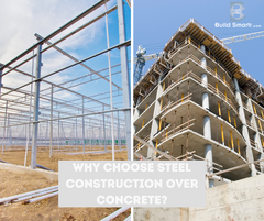 Why choose Steel construction over Concrete?