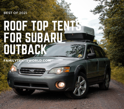 best roof top tents for subaru outback 2021