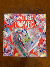 Load image into Gallery viewer, You Are Loved 12x12