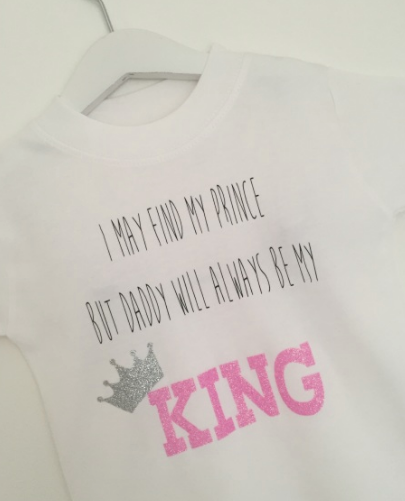 I May Find My Prince But Daddy Will Always Be My King