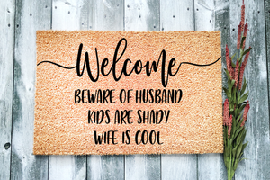 Beware of Husband Kids are Shady Wife is Cool Doormat