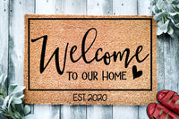 Welcome to Our Home Established Custom Doormat