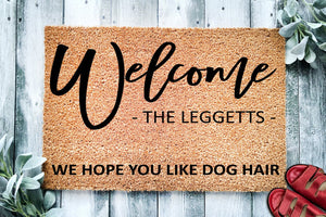 Personalized Doormat We Hope you like Dog Hair