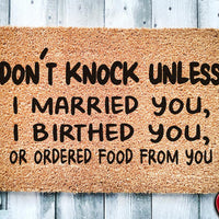 Don't Knock Unless I Married You Birthed You Or Ordered Food From You