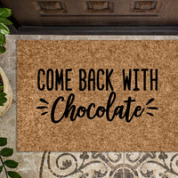 Come Back With Chocolate Doormat