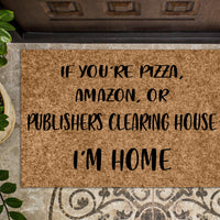 If you're Pizza, Amazon, or Publishers Clearing House Custom Personalized Doormat