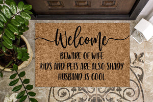 Beware of Wife Kids and Pets are Also Shady Husband is Cool Doormat