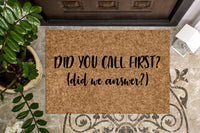 Did you call First? Did we Answer? Funny Doormat
