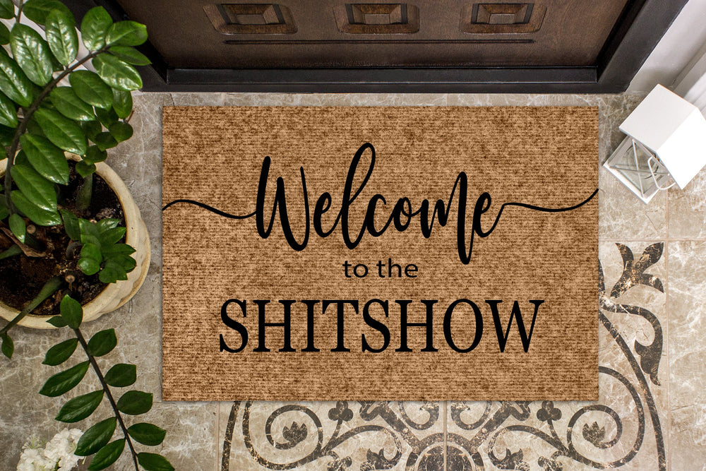 Welcome to the Shit Show Funny Door mat