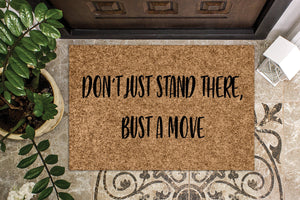 Don't Just Stand There, Bust a Move Funny Doormat
