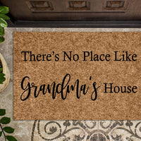 There's No Place Like Grandma's House Doormat