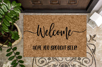 Welcome Hope You Brought Beer! Funny Doormat
