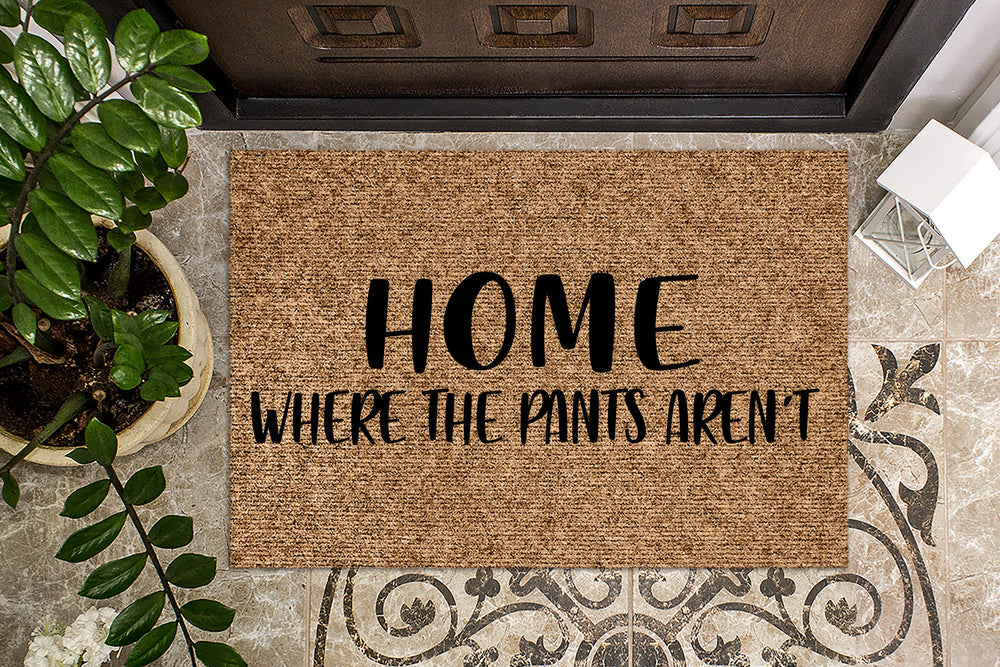 Home Where the Pants Aren't Funny Doormat