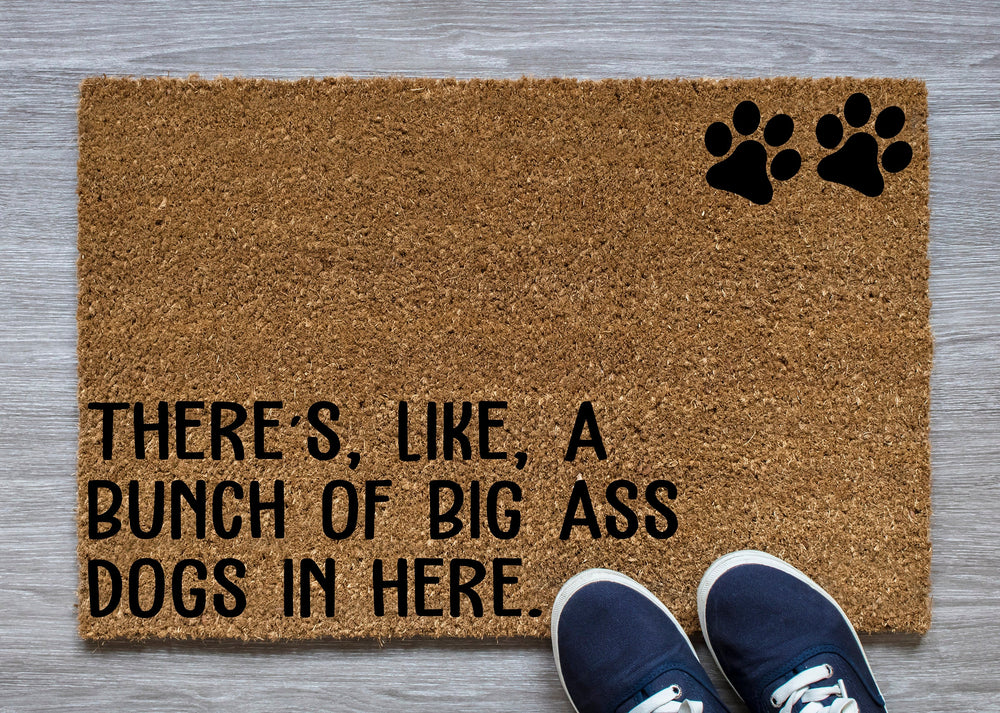 There's Like a bunch of big ass dogs in here Funny Doormat