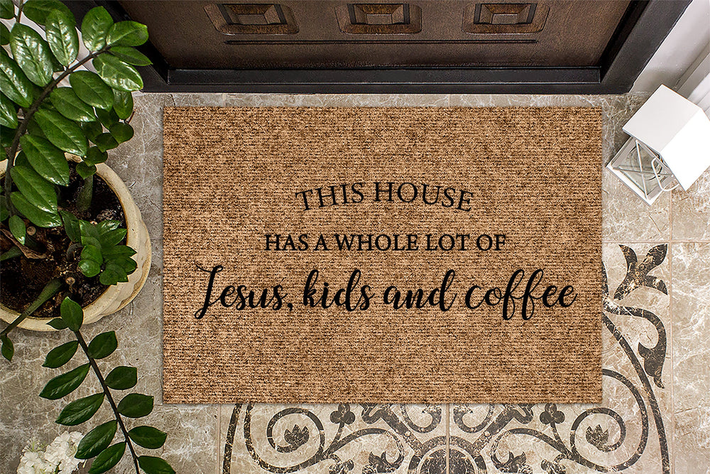 This House Has a Whole Lot of Jesus, Kids And Coffee| Front Doormat | Welcome Mat | Housewarming Gift Mat | Funny Gift | Home Doormat