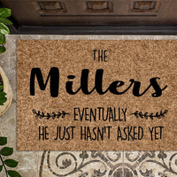 Eventually He Hasn't Asked Yet v2 Custom Doormat