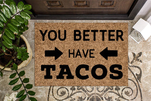 You Better Have Tacos Funny Doormat