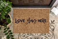 Love Grows Here Doormat