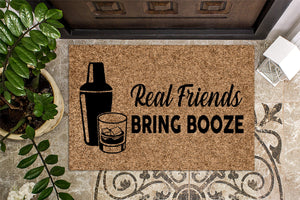 Real Friends Bring Booze Funny Doormat