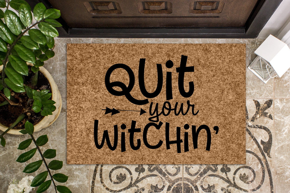 Quit Your Witchin Halloween Door Mat