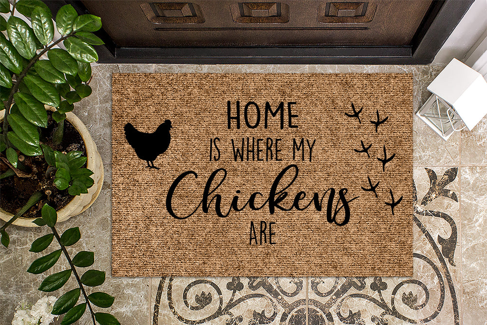 Home Is Where My Chickens Are Farmhouse Doormat