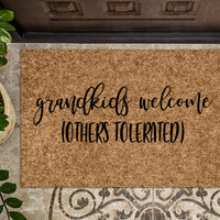 Grandkids Welcome Others Tolerated Doormat