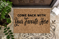 Come Back With ______________ Doormat