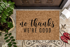 No Thanks We're Good Door Mat | Funny Doormat | Go Away Door Mat | No Solicitations | Home Doormat | Farmhouse Door Mat | Custom Doormat