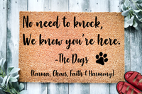 No Need to Knock  We Know you're here The  Dogs Personalized Doormat