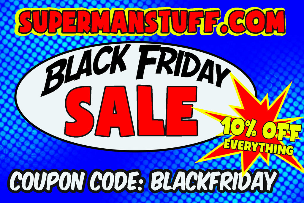 SUPERMANSTUFF.COM BLACK FRIDAYSALE