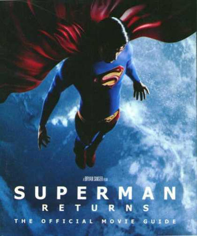 Superman Returns: The Official Movie Guide (Hardcover)