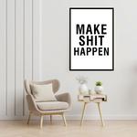 Load image into Gallery viewer, GoofyStore™ MAKE SHIT HAPPEN Print, Motivational Print A3 Size