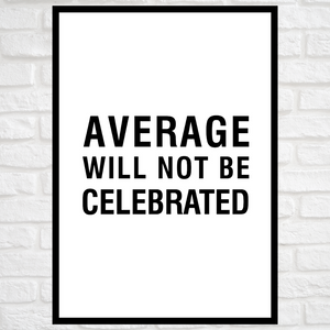 GoofyStore™ Average will not be tolerated Print, Motivational Poster A3