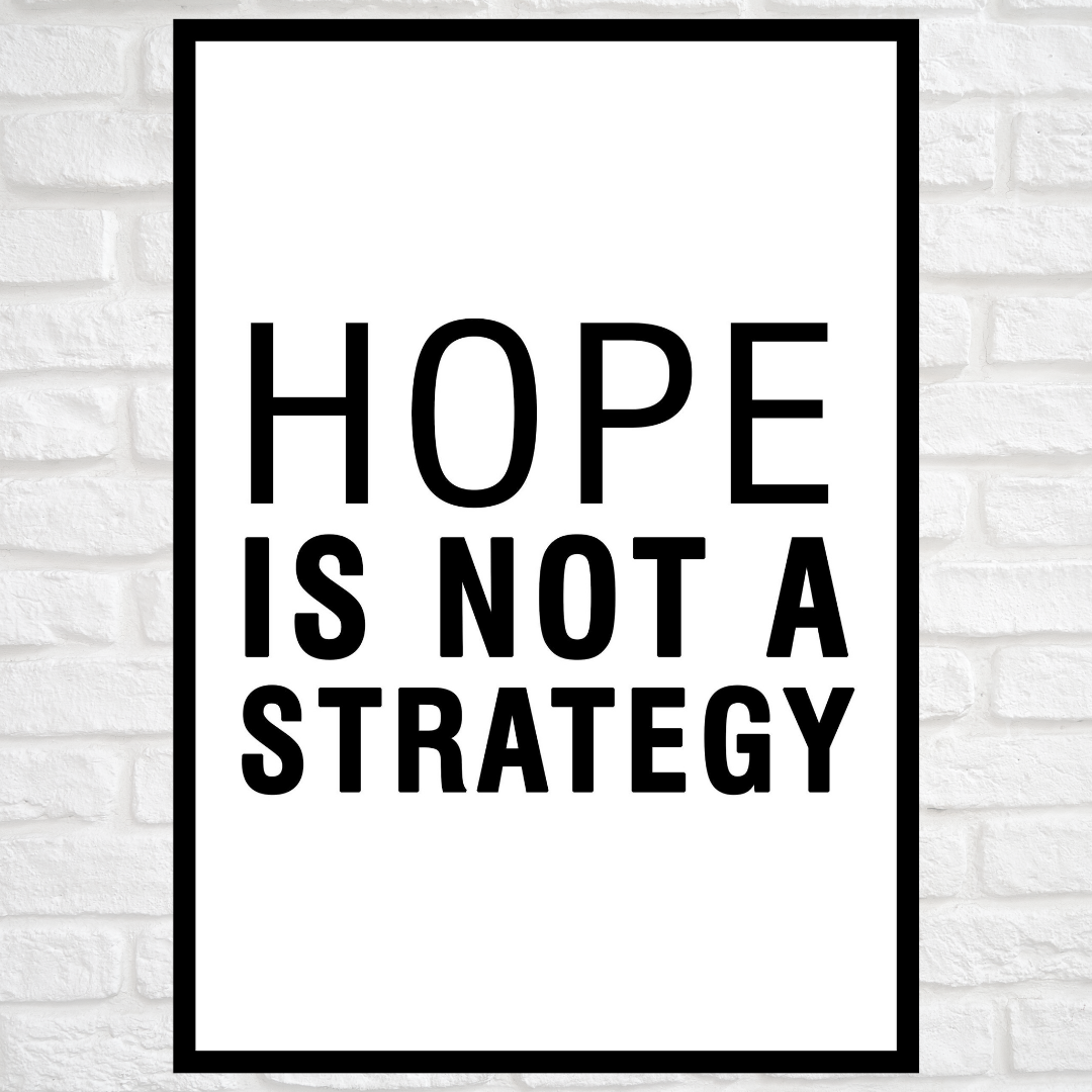 GoofyStore™ HOPE Is Not A Strategy Motivational Poster A3