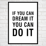 Load image into Gallery viewer, GoofyStore™ If you can DREAM it You can DO IT, Motivational Poster A3