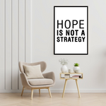 Load image into Gallery viewer, GoofyStore™ HOPE Is Not A Strategy Motivational Poster A3