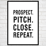 Load image into Gallery viewer, GoofyStore™ Prospect Pitch Close Repeat Print, Sales Motivational Poster A3