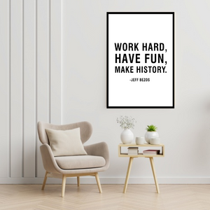GoofyStore™ Work Hard, Have Fun and Make History, Motivational Poster A3