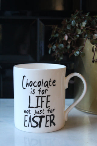Chocolate Is For Life China Mug