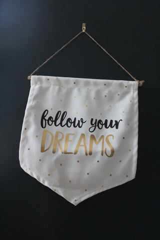 Follow your dreams flag
