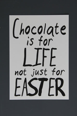 Chocolate Is For Life Print