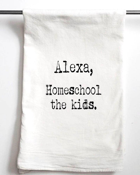 Alexa Homeschool The Kids | Kitchen Towel