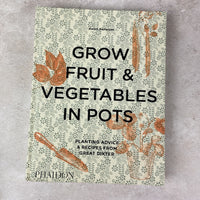 Grow Fruit And Vegetables In Pots (Great Dixter)