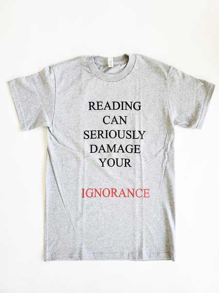 T-shirt Reading Can Damage Your Ignorance