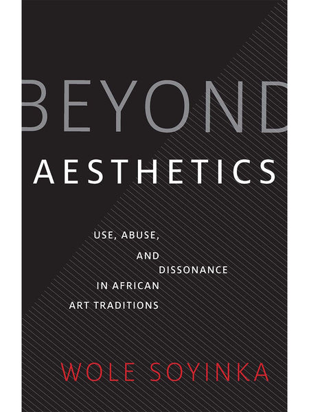 Beyond Aesthetics: Use, Abuse, and Dissonance in African Art Tradition