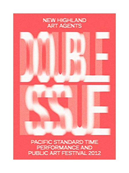 Double Issue: Pacific Standard Time Performance and Public Art Festival 2012
