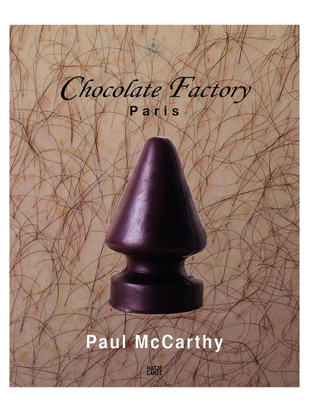 Paul McCarthy: Chocolate Factory Paris