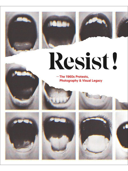 Resist! The 1960s Protests, Photography and Visual Legacy
