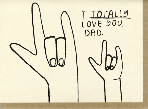 Notecard Totally Love You, Dad