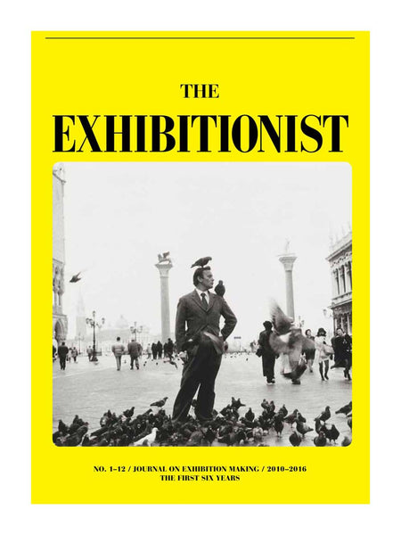 The Exhibitionist: Journal On Exhibition Making, The First Six Years